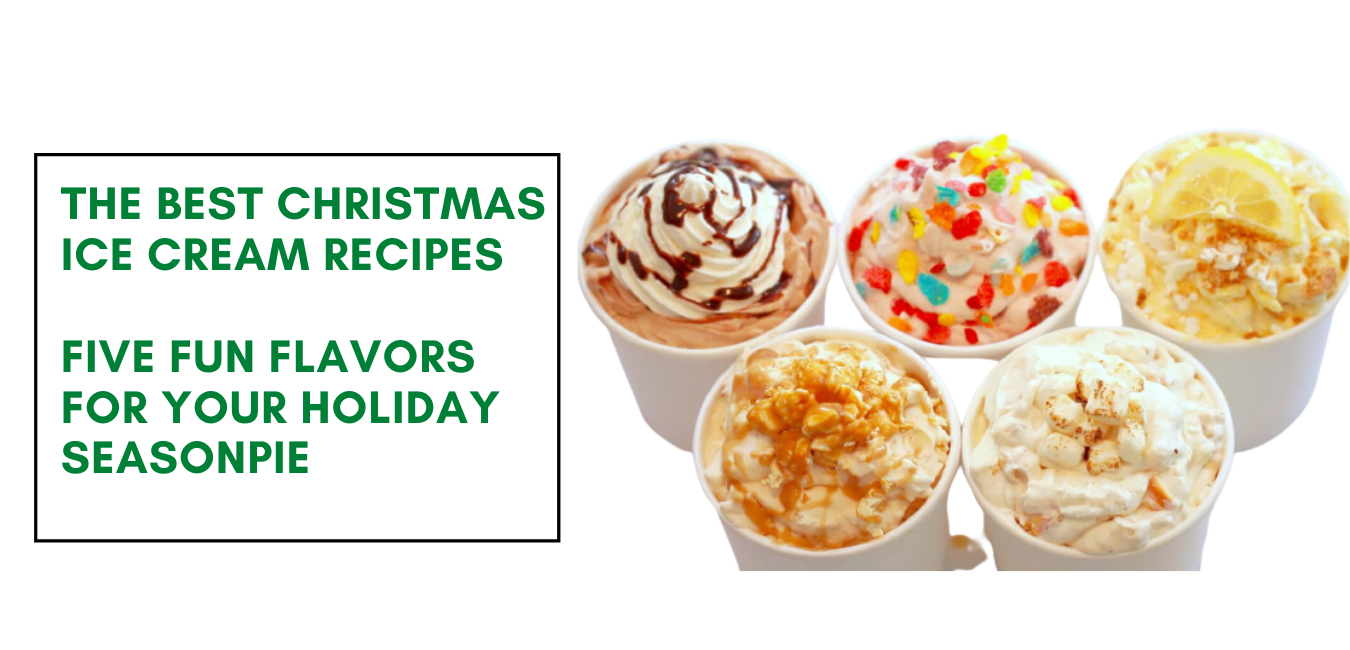 The Best Christmas Ice Cream Recipes Five Fun Flavors for Your Holiday Season