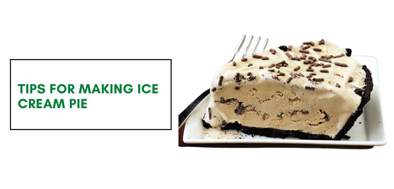 Tips for Making Ice Cream Pie