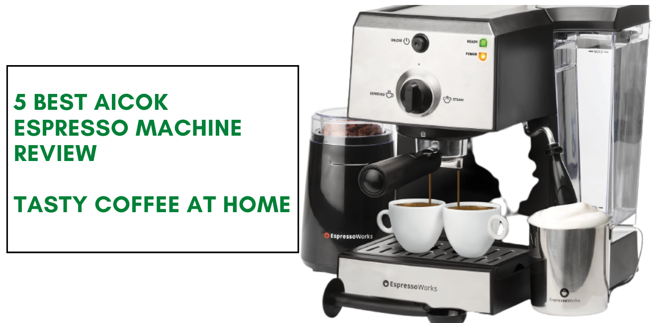 5 Best Aicok Espresso Machine Review Tasty Coffee at Home