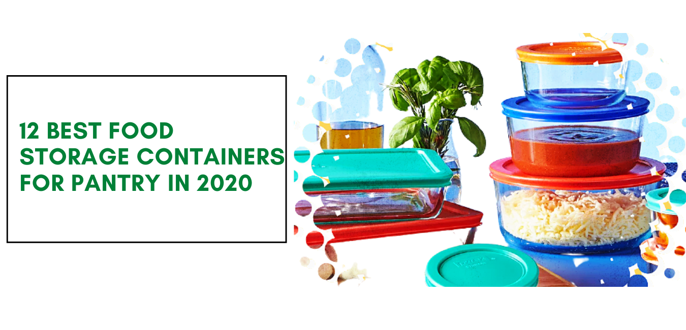 12 Best Food Storage Containers for Pantry in 2020